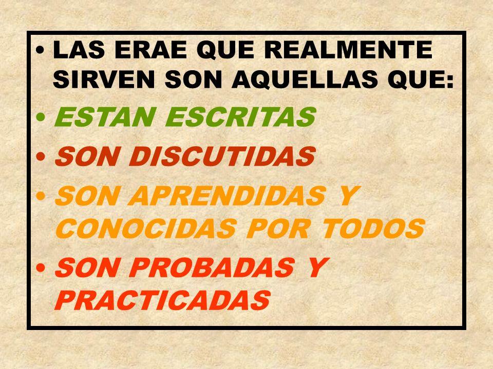 SON APRENDIDAS Y CONOCIDAS POR TODOS SON PROBADAS Y PRACTICADAS