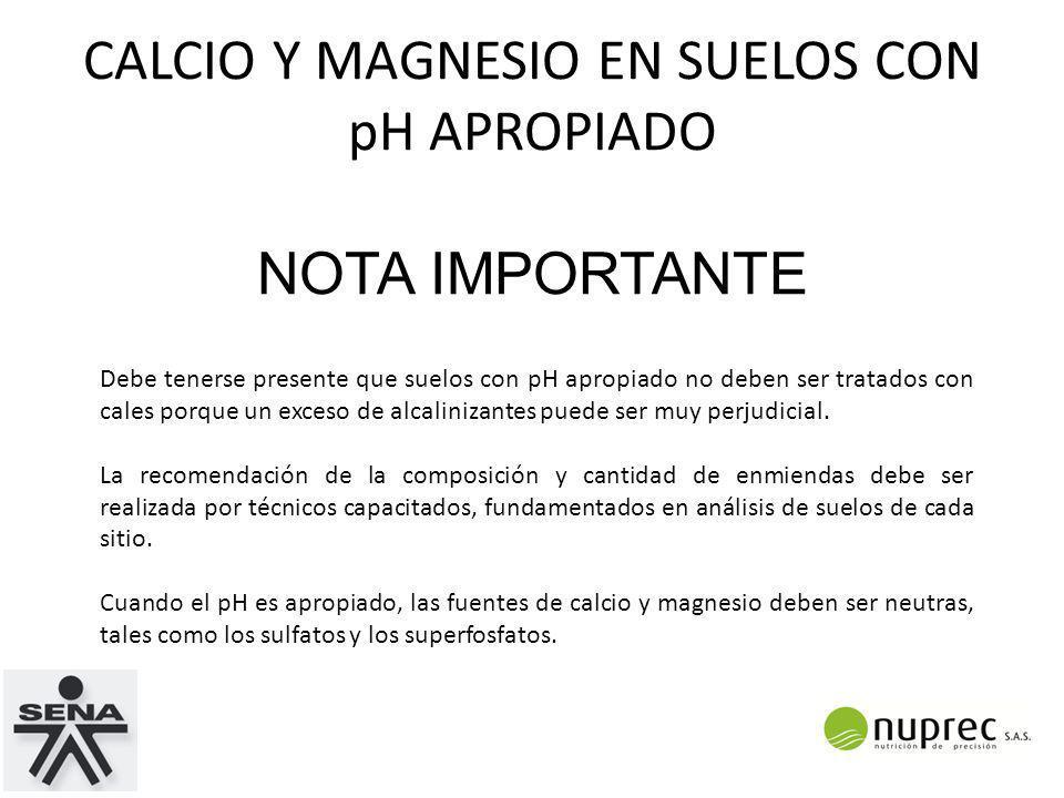 CALCIO Y MAGNESIO EN SUELOS CON pH APROPIADO NOTA IMPORTANTE