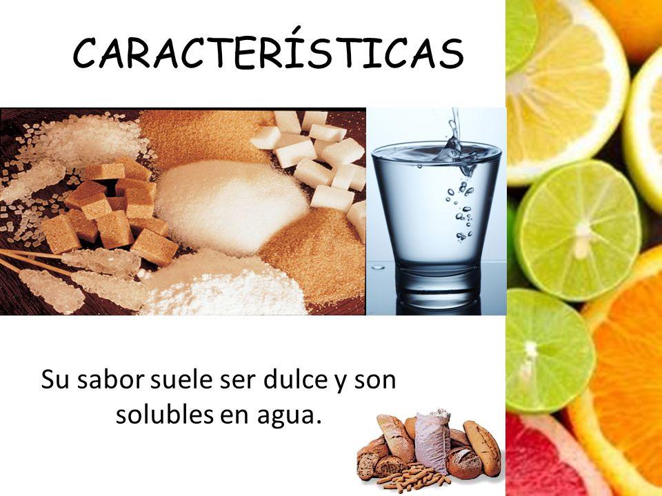 Su sabor suele ser dulce y son solubles en agua.