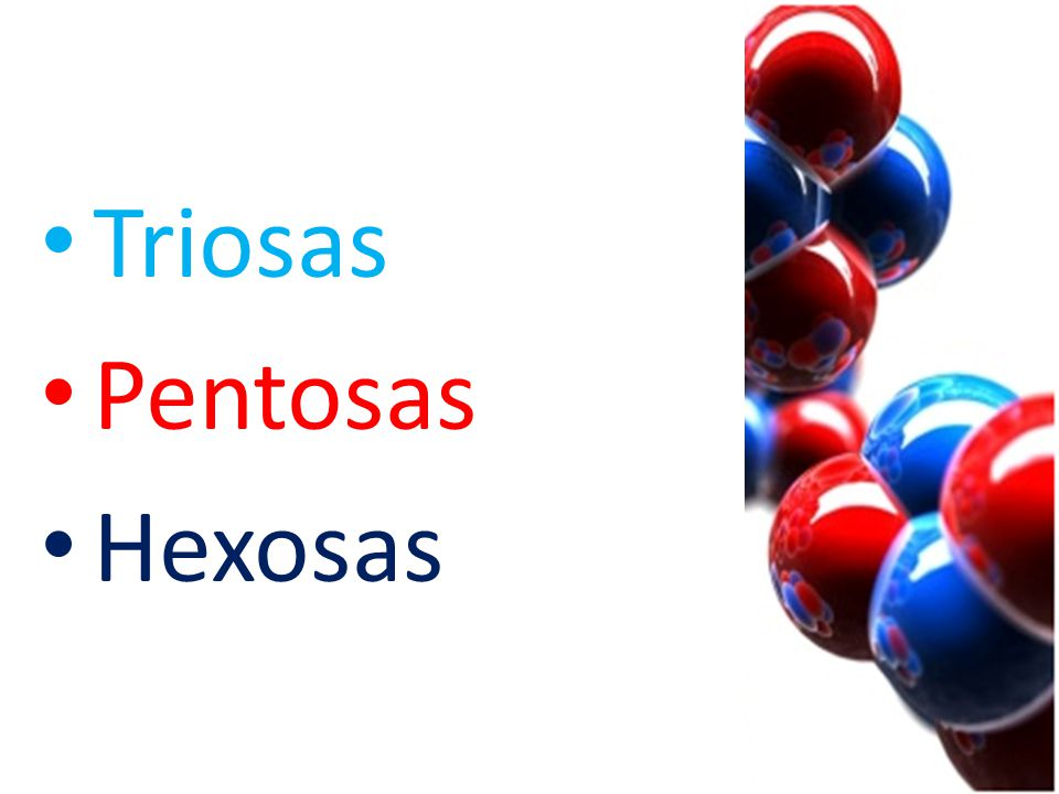 Triosas Pentosas Hexosas