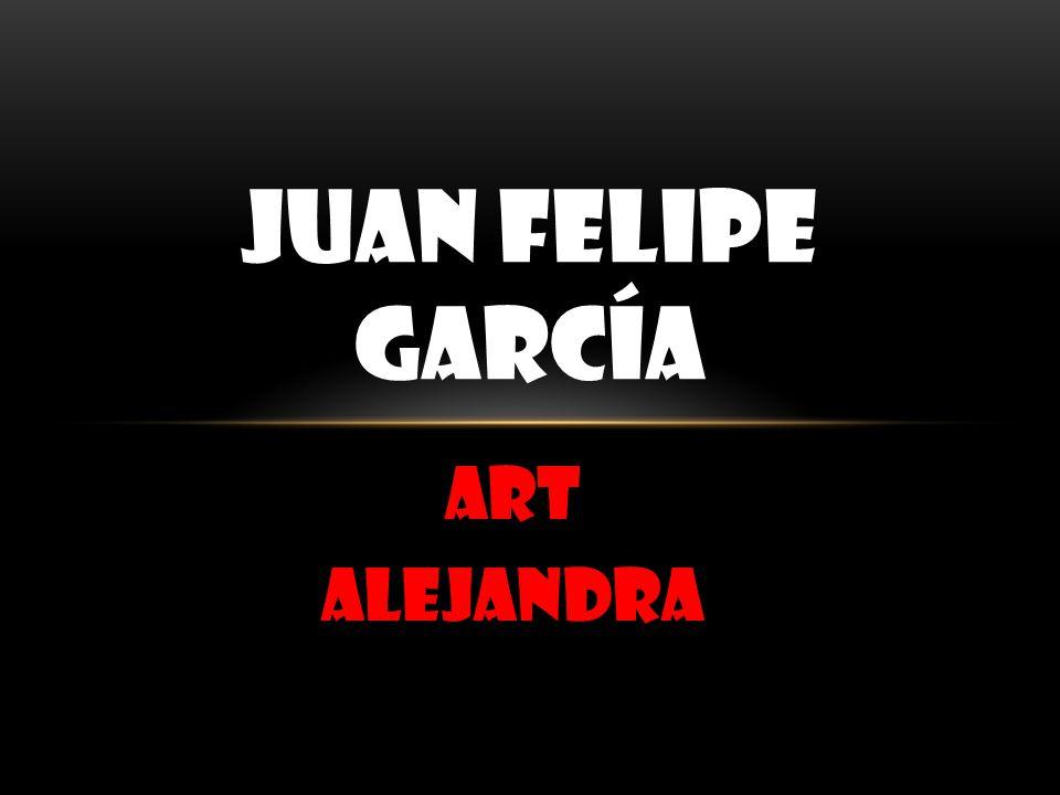 JUAN FELIPE GARCÍA art Alejandra