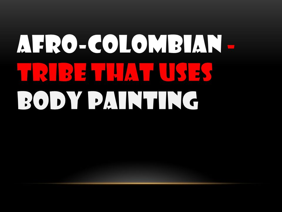 Afro-colombian - tribe that uses body painting