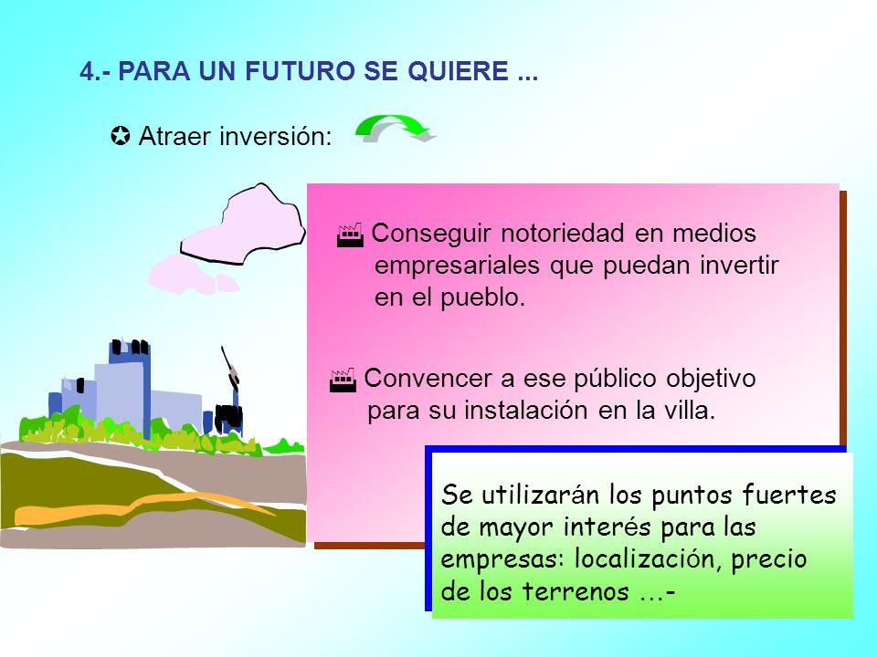 4.- PARA UN FUTURO SE QUIERE ...