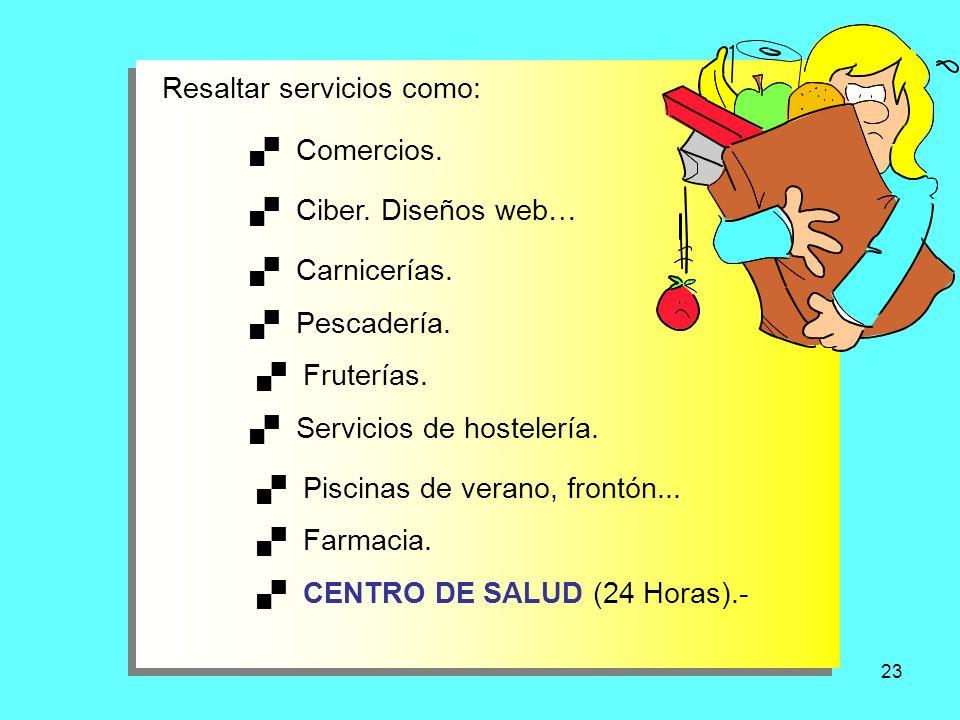 Resaltar servicios como: