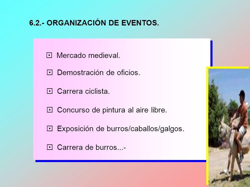 6.2.- ORGANIZACIÓN DE EVENTOS.