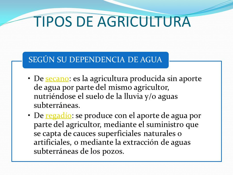 TIPOS DE AGRICULTURA SEGÚN SU DEPENDENCIA DE AGUA