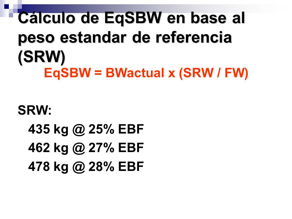 Cálculo de EqSBW en base al peso estandar de referencia (SRW)