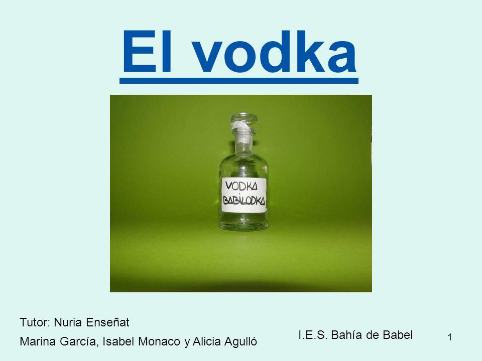 El vodka Tutor: Nuria Enseñat I.E.S. Bahía de Babel