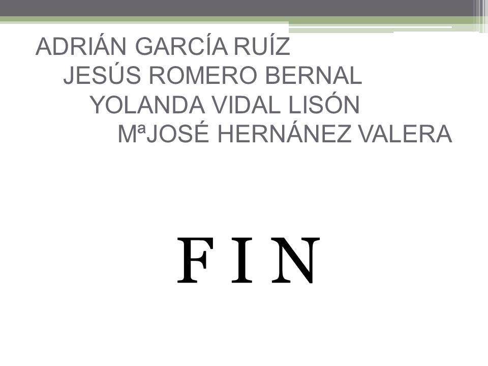 ADRIÁN GARCÍA RUÍZ JESÚS ROMERO BERNAL YOLANDA VIDAL LISÓN MªJOSÉ HERNÁNEZ VALERA