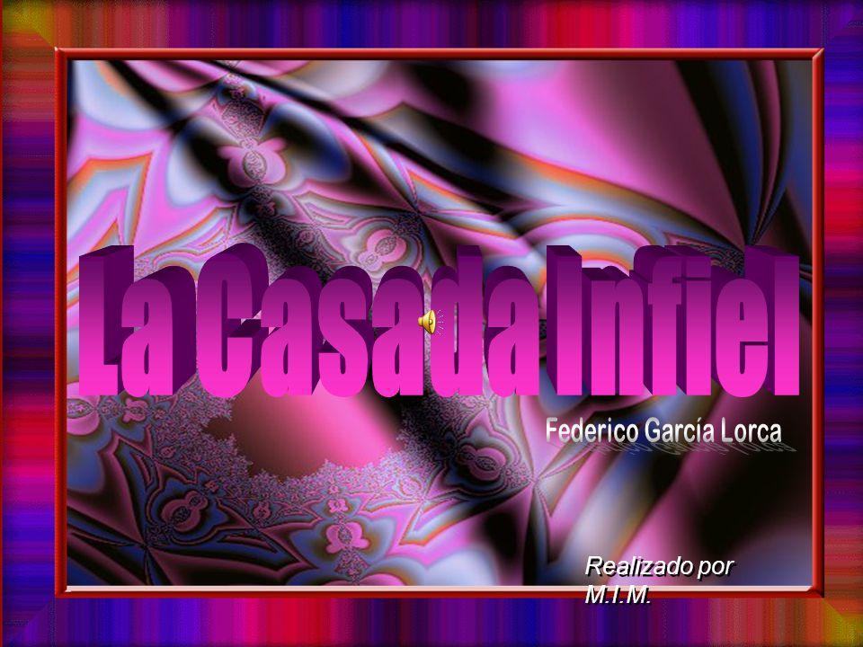 La Casada Infiel Federico García Lorca Realizado por M.I.M.