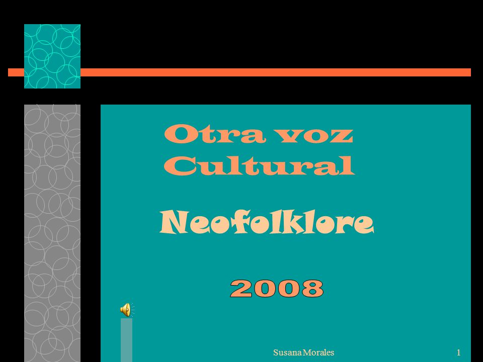 Otra voz Cultural Neofolklore 2008 Susana Morales