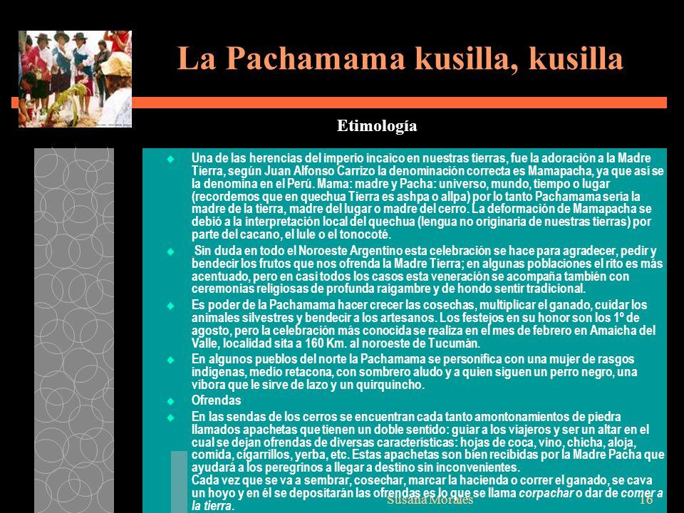 La Pachamama kusilla, kusilla