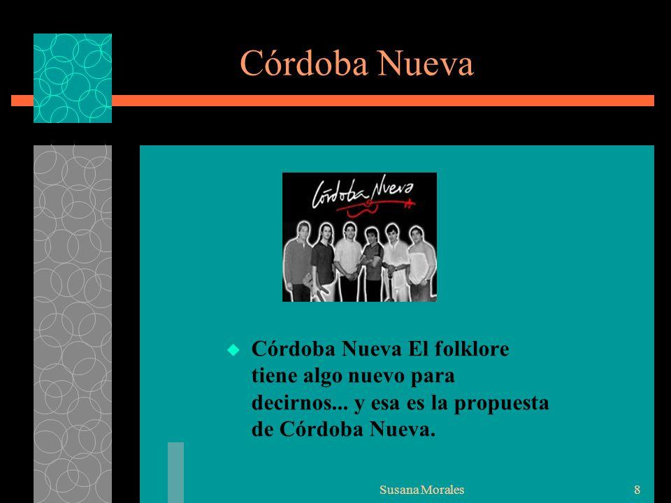 Córdoba Nueva Córdoba Nueva El folklore tiene algo nuevo para decirnos... y esa es la propuesta de Córdoba Nueva.