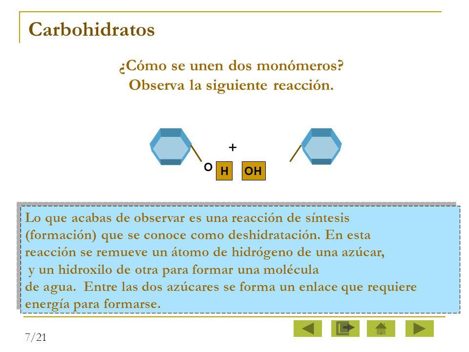 ¿Cómo se unen dos monómeros Observa la siguiente reacción.