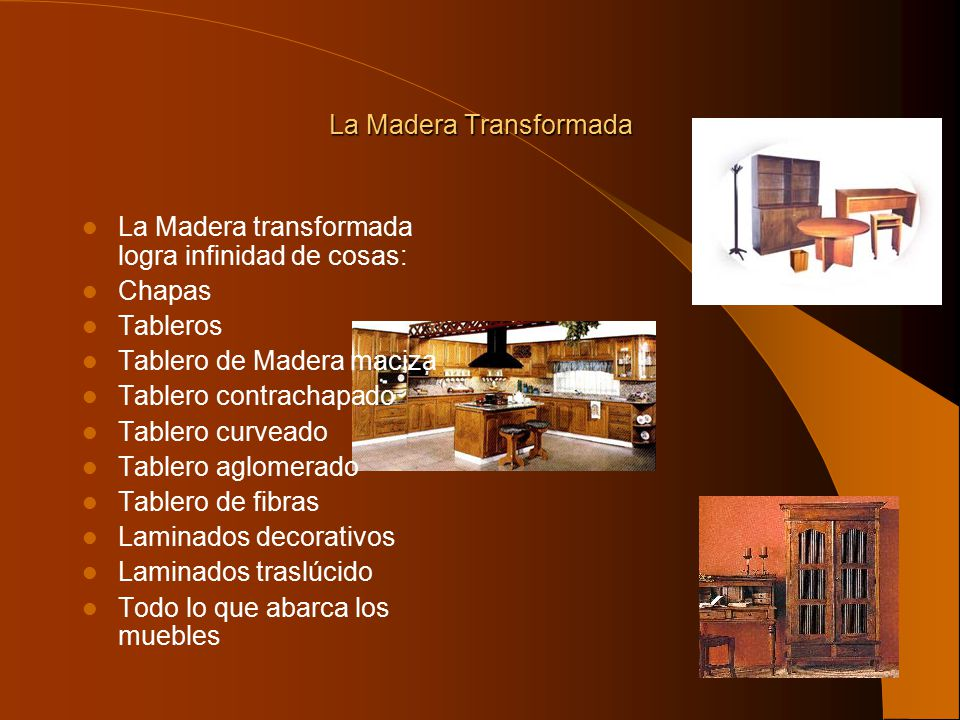 La Madera Transformada