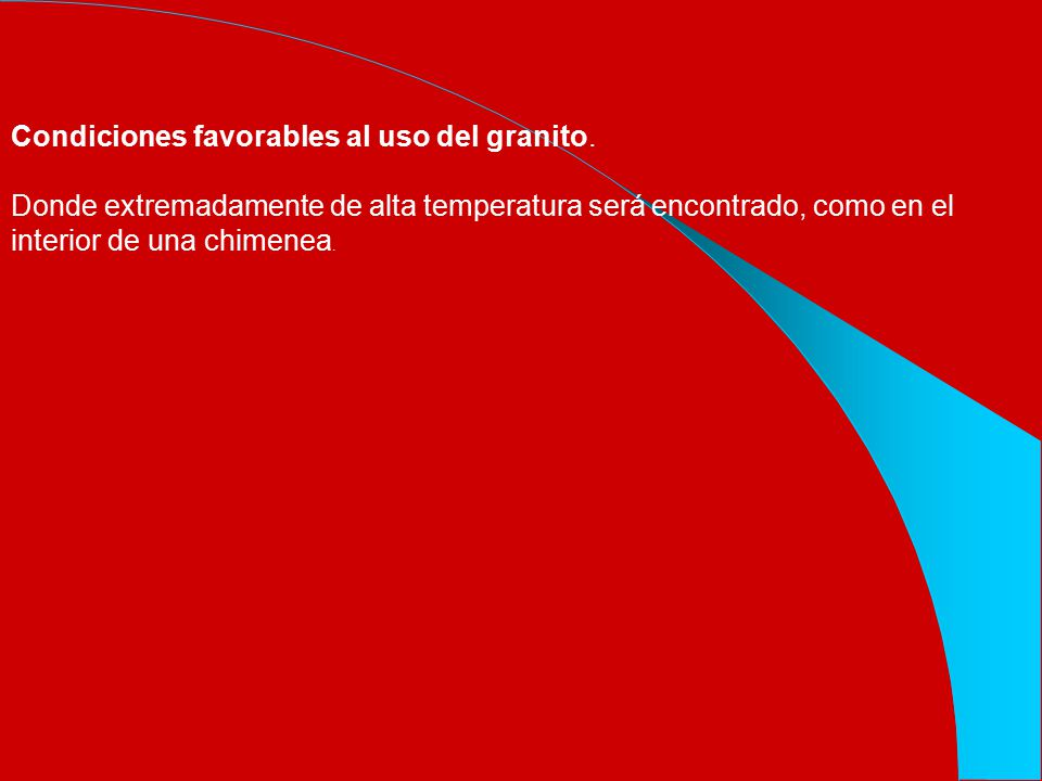 Condiciones favorables al uso del granito.