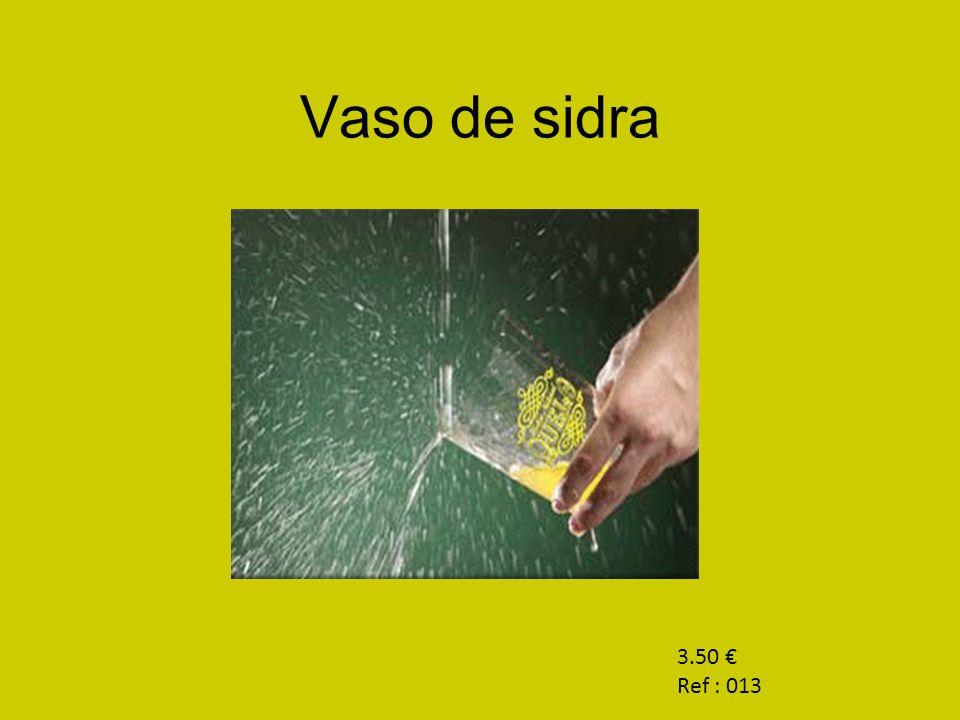 Vaso de sidra 3.50 € Ref : 013