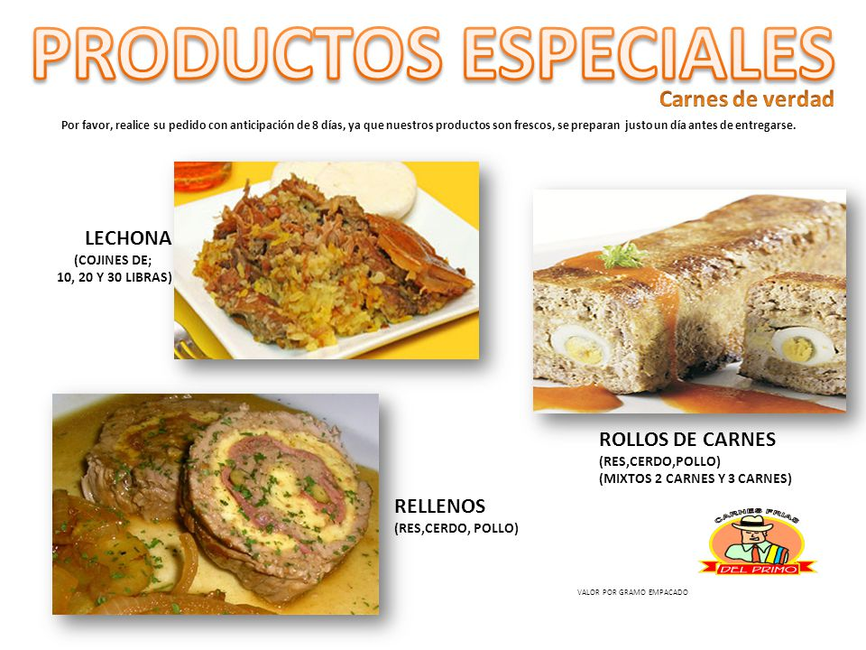 PRODUCTOS ESPECIALES Carnes de verdad LECHONA ROLLOS DE CARNES