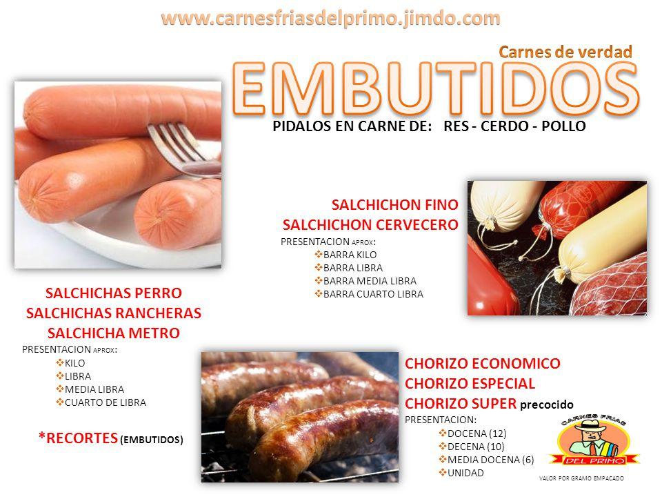 EMBUTIDOS www.carnesfriasdelprimo.jimdo.com Carnes de verdad