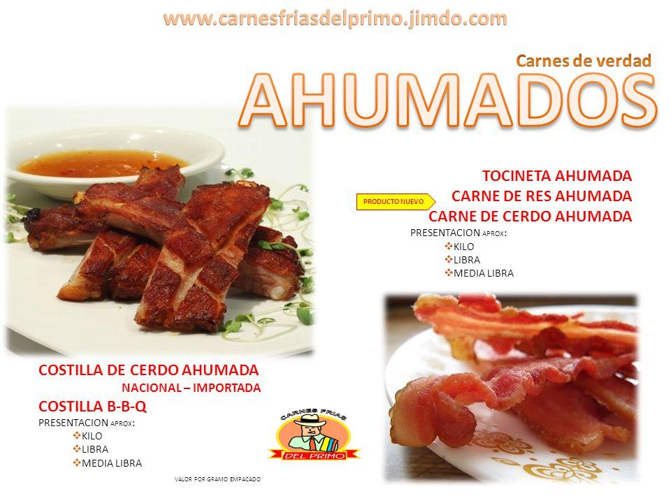 AHUMADOS www.carnesfriasdelprimo.jimdo.com Carnes de verdad
