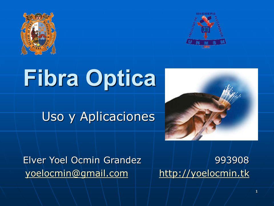 Fibra Optica Uso y Aplicaciones Elver Yoel Ocmin Grandez 993908