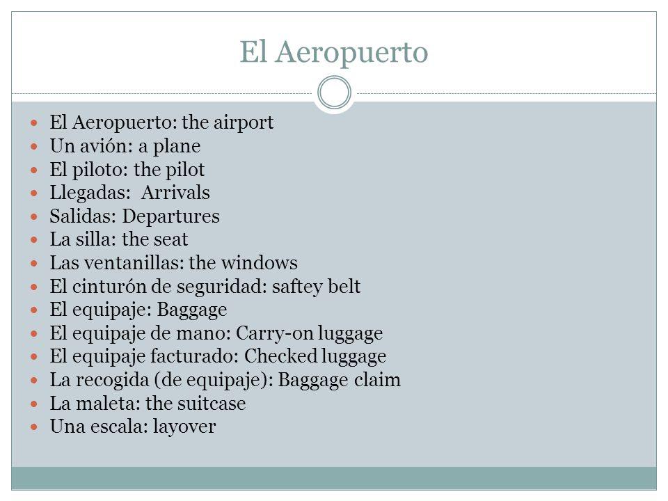 El Aeropuerto El Aeropuerto: the airport Un avión: a plane