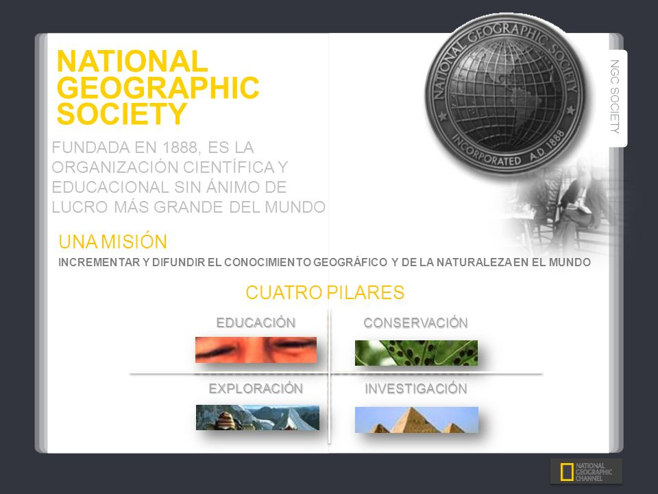 NATIONAL GEOGRAPHIC SOCIETY UNA MISIÓN CUATRO PILARES