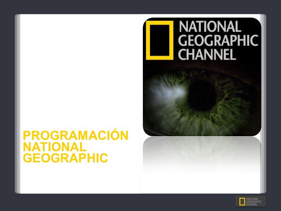 PROGRAMACIÓN NATIONAL GEOGRAPHIC PROGRAMACIÓN QUE TE HACE PENSAR…