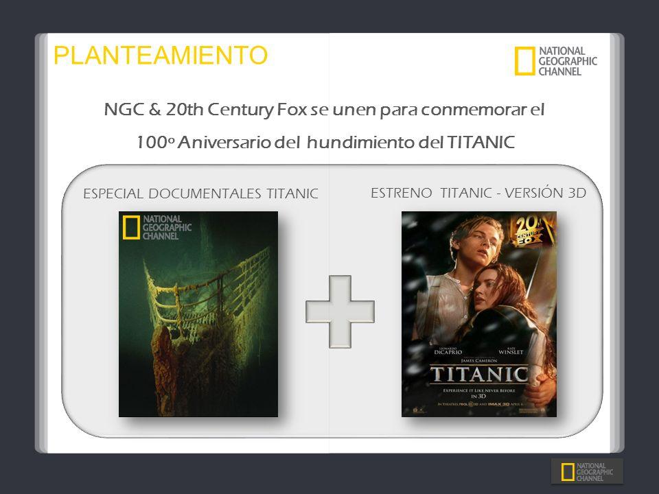 PLANTEAMIENTO NGC & 20th Century Fox se unen para conmemorar el 100º Aniversario del hundimiento del TITANIC.