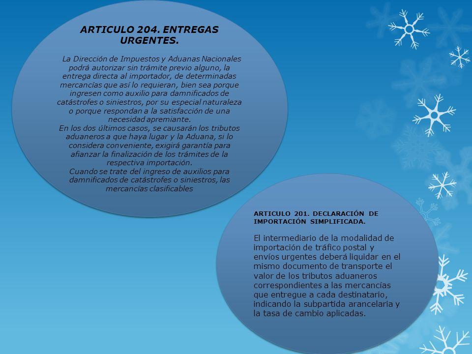 ARTICULO 204. ENTREGAS URGENTES.