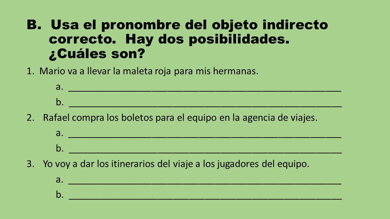 B. Usa el pronombre del objeto indirecto correcto