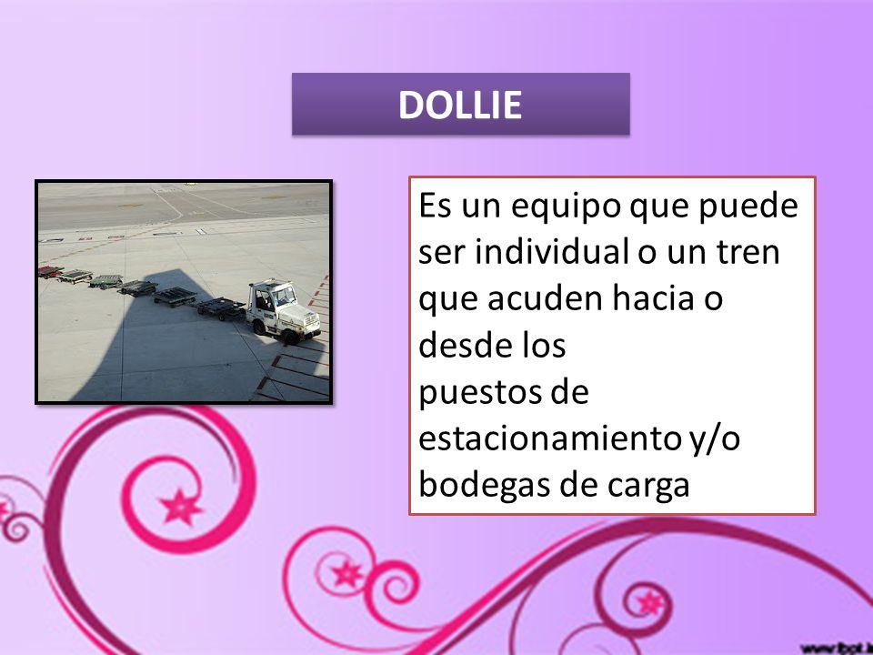 DOLLIE Es un equipo que puede ser individual o un tren que acuden hacia o desde los.