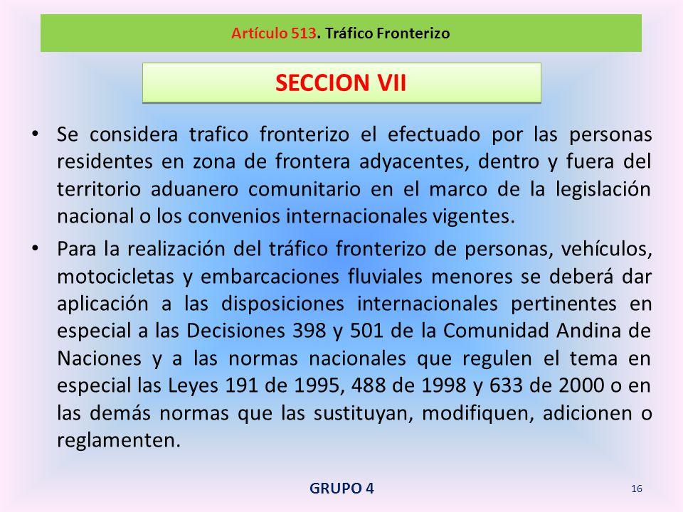 Artículo 513. Tráfico Fronterizo