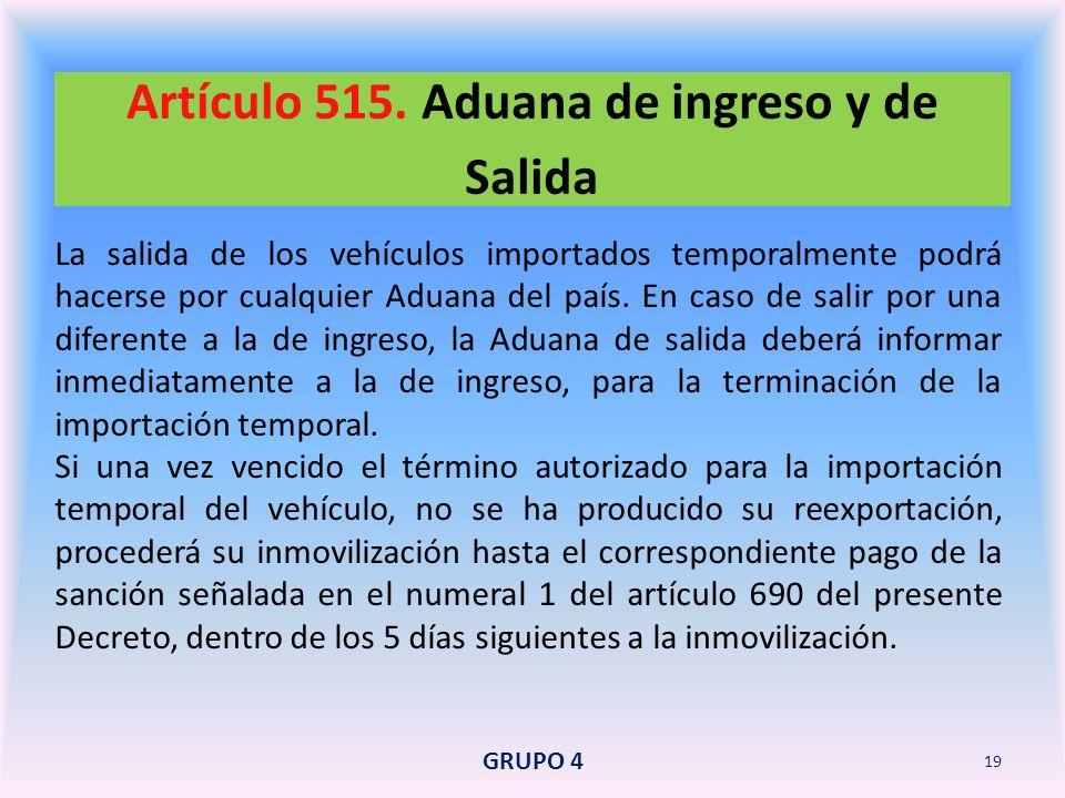 Artículo 515. Aduana de ingreso y de Salida