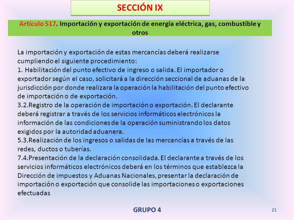 SECCIÓN IX Artículo 517. Importación y exportación de energía eléctrica, gas, combustible y otros.