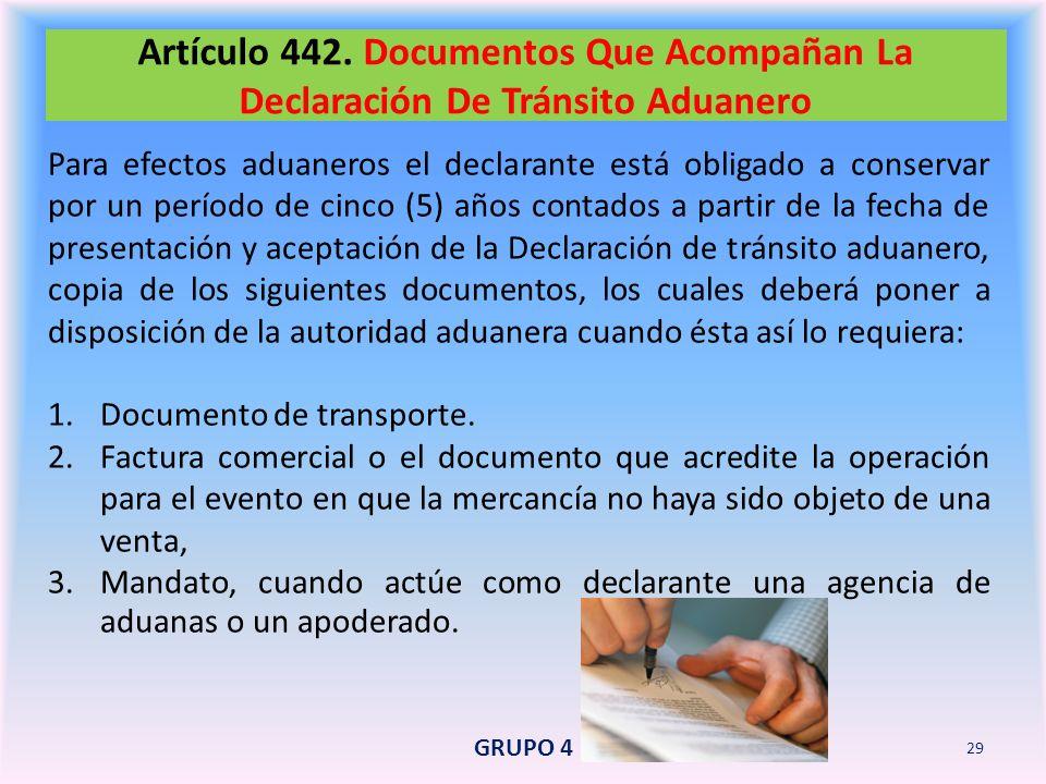 Artículo 442. Documentos Que Acompañan La Declaración De Tránsito Aduanero