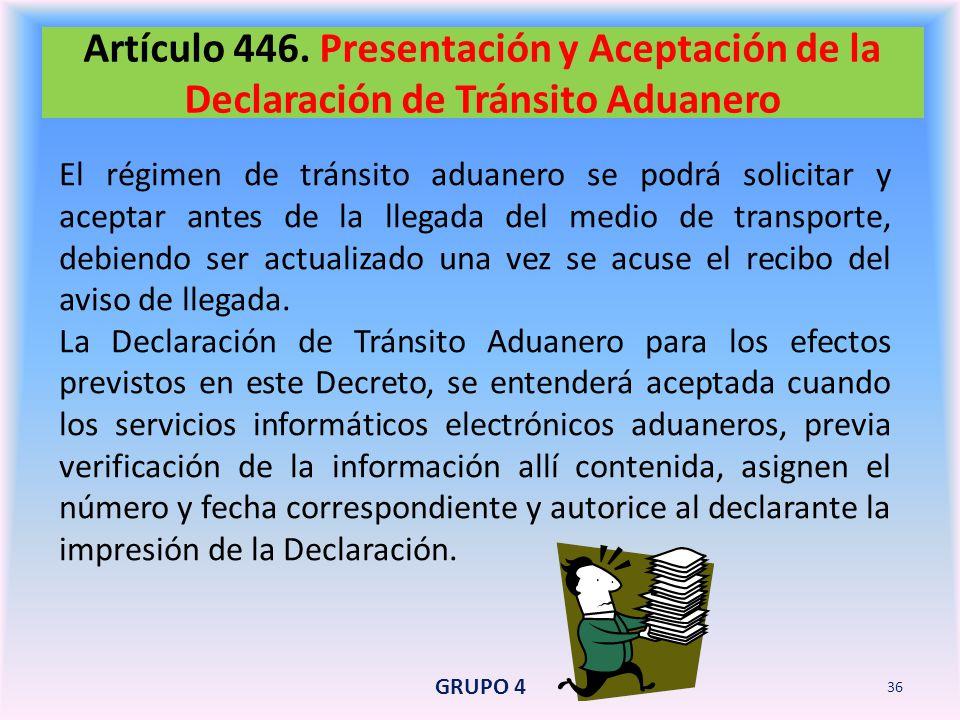 Artículo 446. Presentación y Aceptación de la Declaración de Tránsito Aduanero