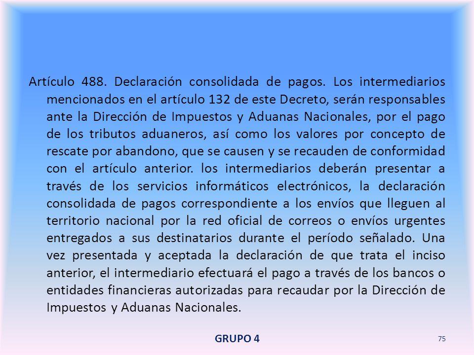 Artículo 488. Declaración consolidada de pagos