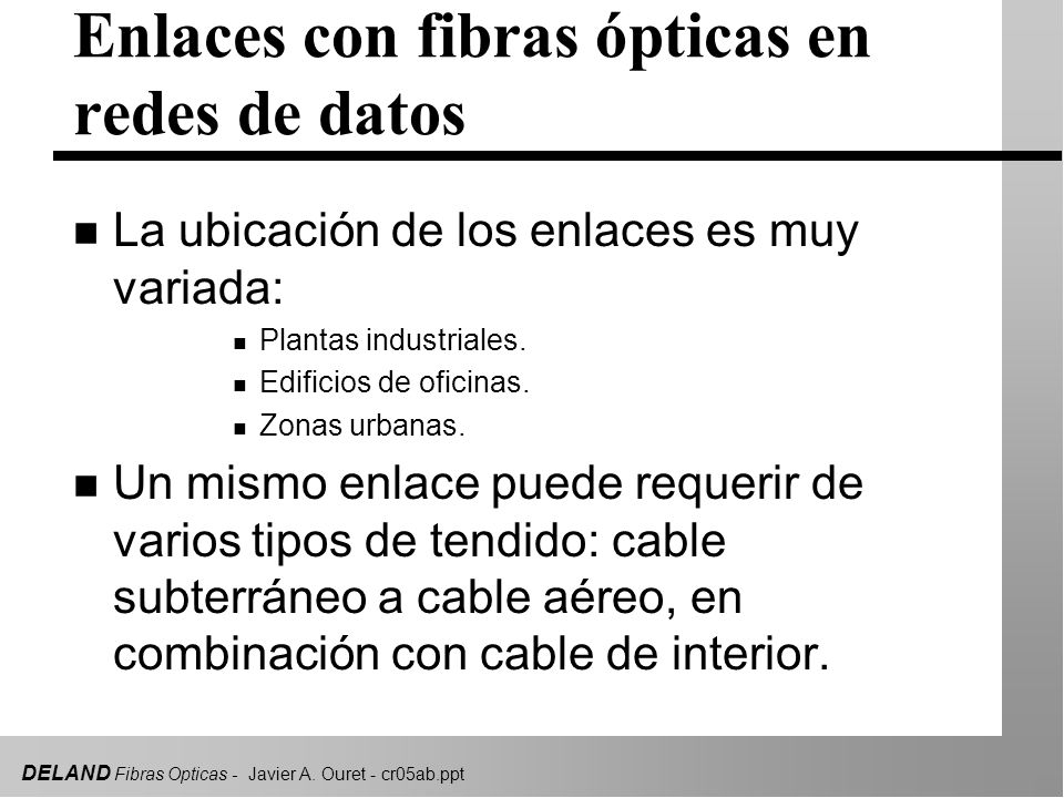 Enlaces con fibras ópticas en redes de datos