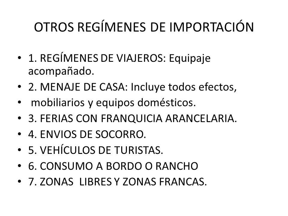 OTROS REGÍMENES DE IMPORTACIÓN
