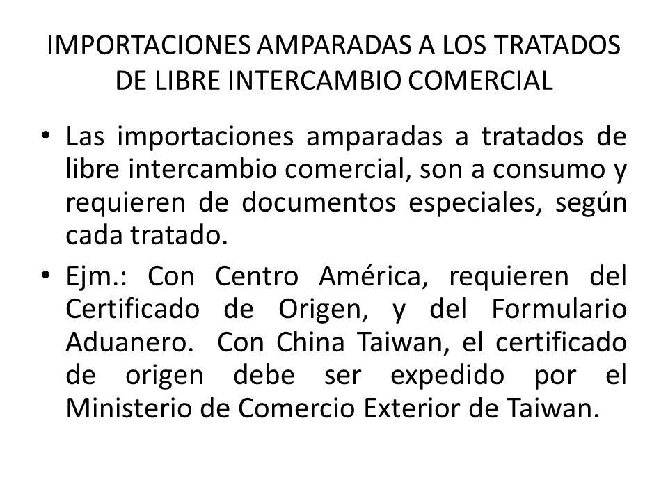 IMPORTACIONES AMPARADAS A LOS TRATADOS DE LIBRE INTERCAMBIO COMERCIAL