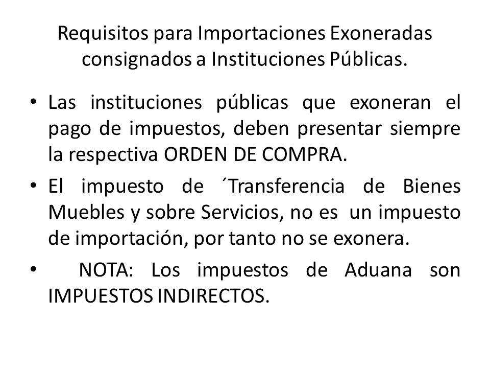 Requisitos para Importaciones Exoneradas consignados a Instituciones Públicas.
