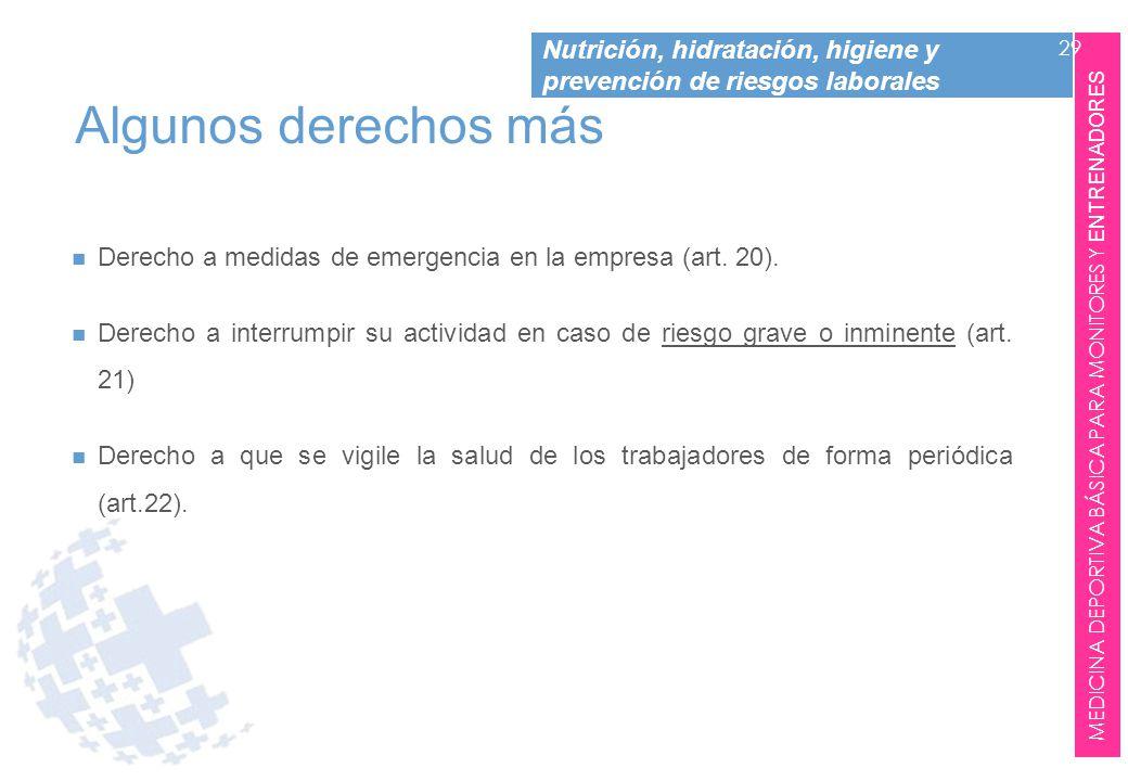 Algunos derechos más Derecho a medidas de emergencia en la empresa (art. 20).