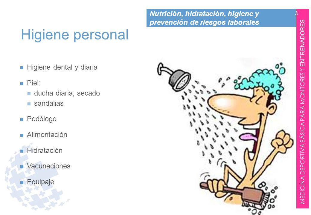 Higiene personal Higiene dental y diaria Piel: ducha diaria, secado