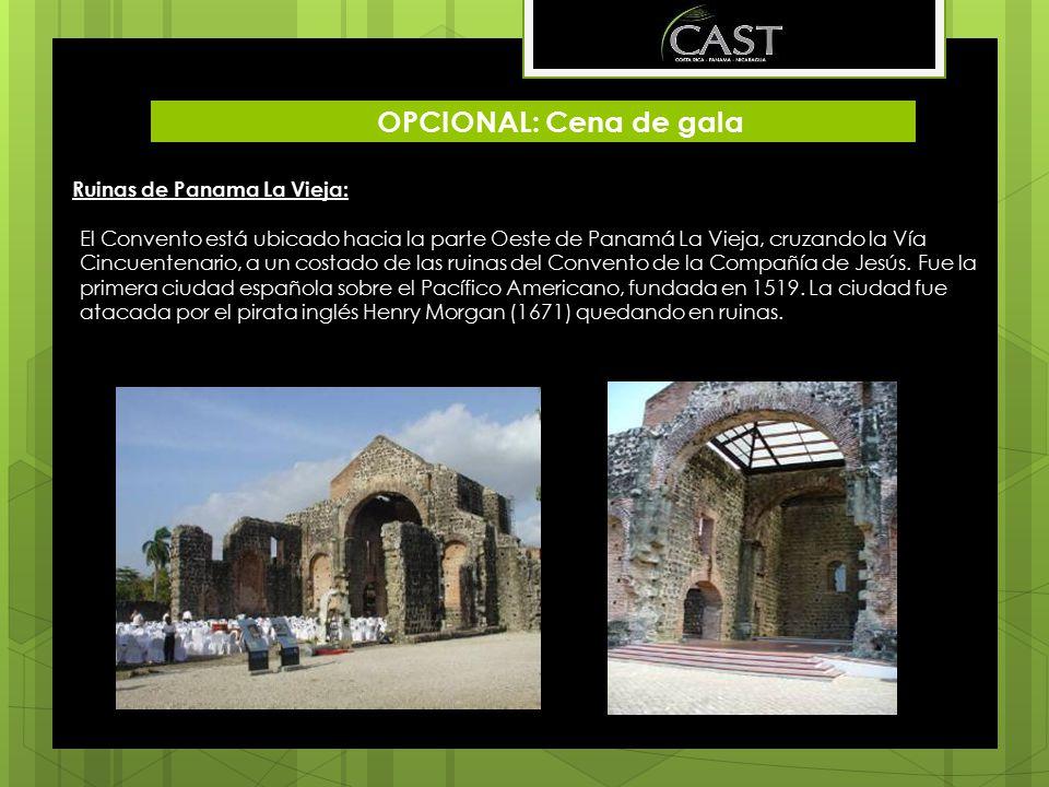 OPCIONAL: Cena de gala Ruinas de Panama La Vieja: