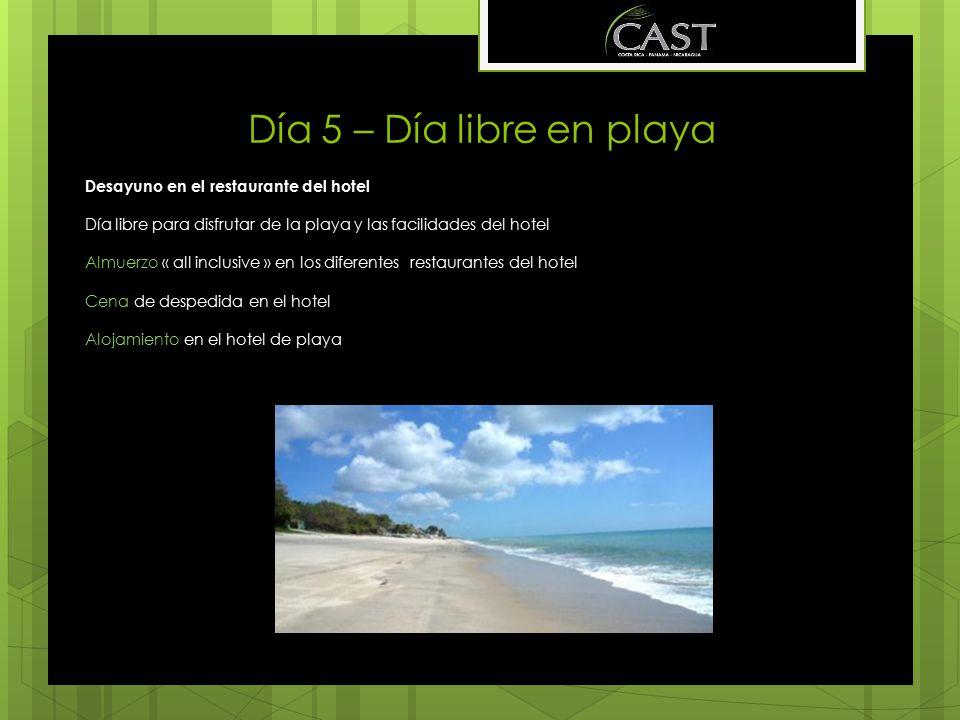 Día 5 – Día libre en playa Desayuno en el restaurante del hotel