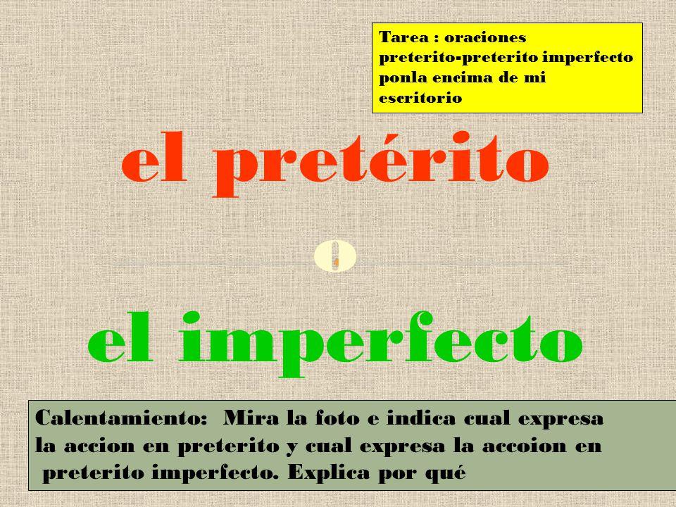 el pretérito o el imperfecto