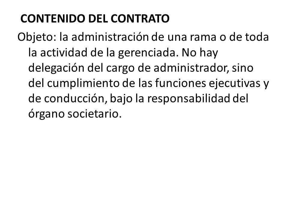CONTENIDO DEL CONTRATO Objeto: la administración de una rama o de toda la actividad de la gerenciada.