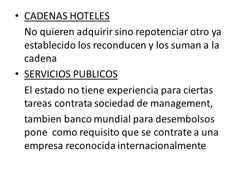 CADENAS HOTELES No quieren adquirir sino repotenciar otro ya establecido los reconducen y los suman a la cadena.