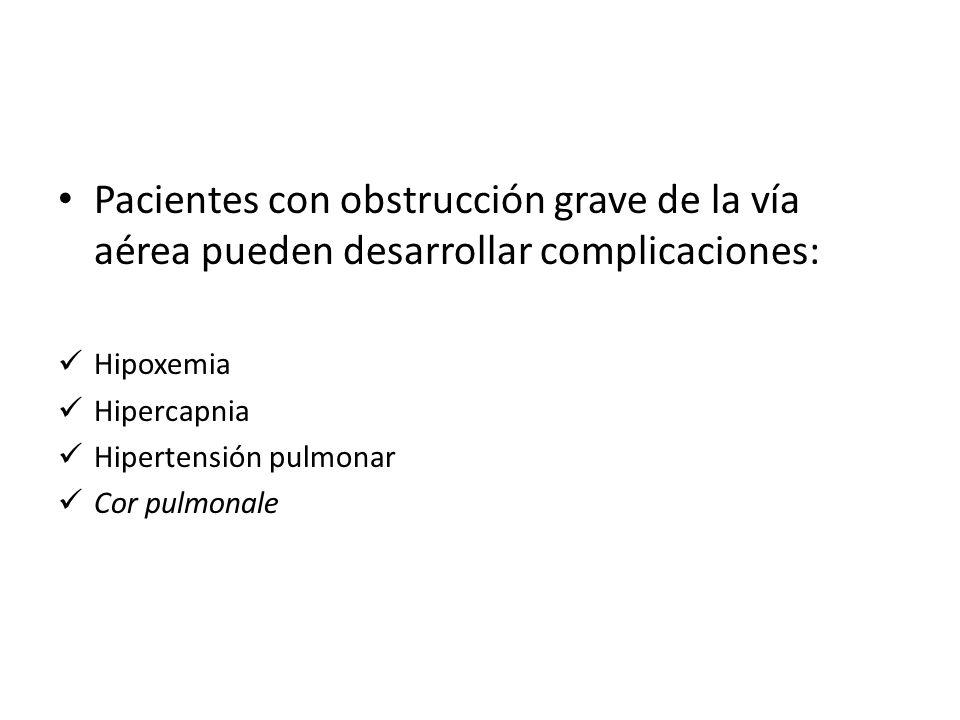 Pacientes con obstrucción grave de la vía aérea pueden desarrollar complicaciones: